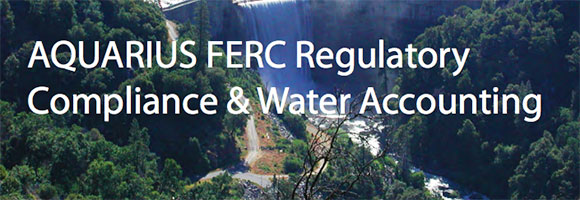 AQUARIUS FERC Regulatory Compliance & Water Accounting